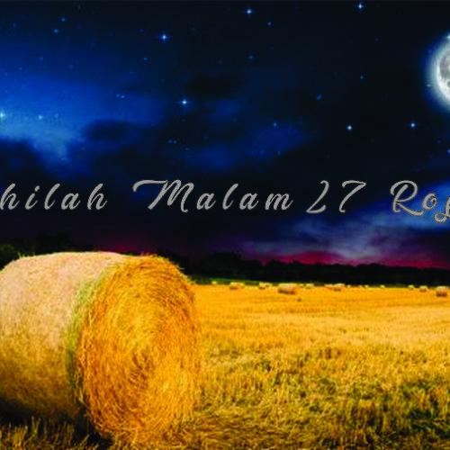 Ini Fadhilah Malam 27 Rojab